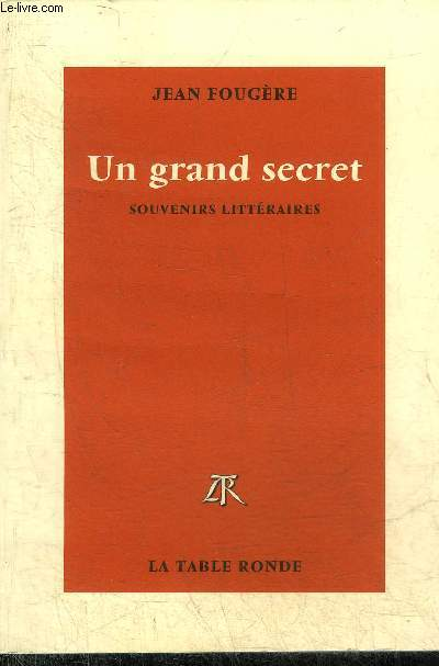 UN GRAND SECRET SOUVENIRS LITTERAIRES.
