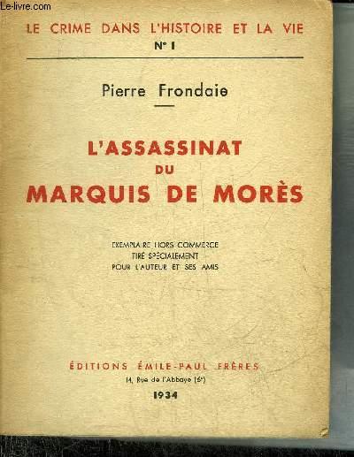 L'ASSASSINAT DU MARQUIS DE MORES - LE CRIME DANS L'HISTOIRE ET LA VIE N°1.