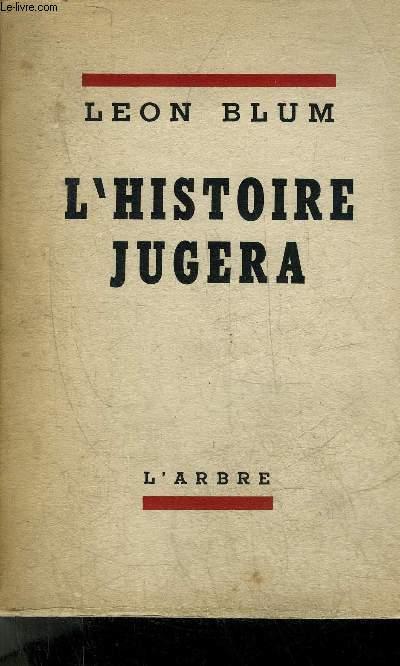 L'HISTOIRE JUGERA.