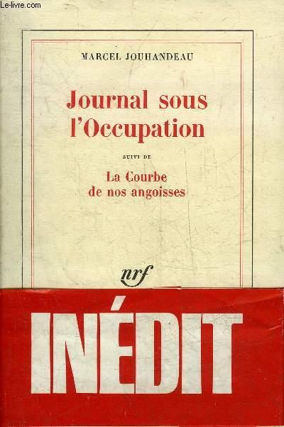 JOURNAL SOUS L'OCCUPATION SUIVI DE LA COURBE DE NOS ANGOISSES.