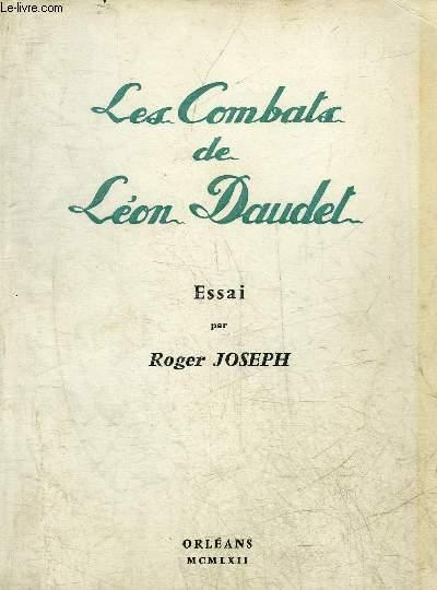 LES COMBATS DE LEON DAUDET - ESSAI + ENVOI DE L'AUTEUR.