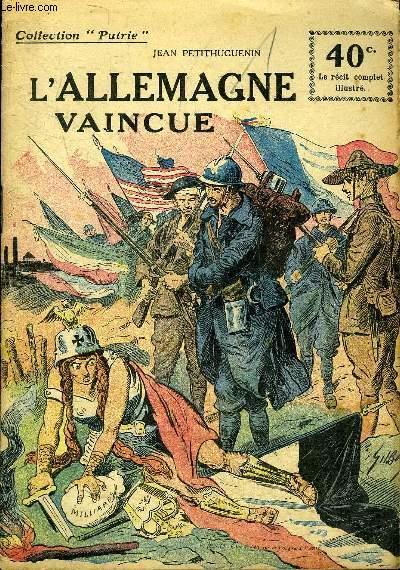 L'ALLEMAGNE VAINCUE - COLLECTION PATRIE.