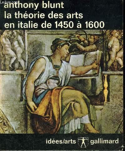 LA THEORIE DES ARTS EN ITALIE DE 1450 A 1600 - COLLECTION IDEES ARTS N°8.