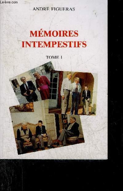 MEMOIRES INTEMPESTIFS - TOME 1.