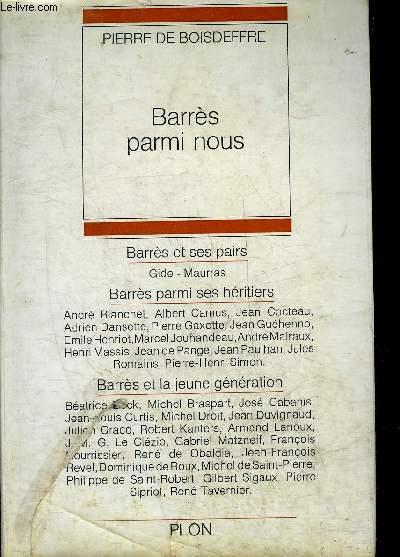 BARRES PARMI NOUS - NOUVELLE EDITION ENRICHIE DE TEMOIGNAGES INEDITS.