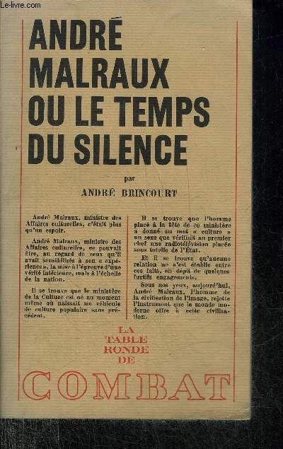 ANDRE MALRAUX OU LE TEMPS DU SILENCE - COLLECTION LE BRULOT.
