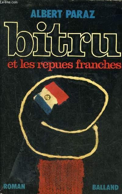 BITRU ET LES REPUES FRANCHES - ROMAN.