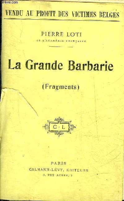 LA GRANDE BARBARIE (FRAGMENTS).