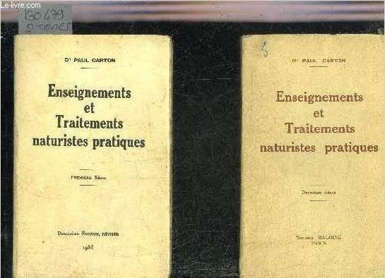 ENSEIGNEMENTS ET TRAITEMENTS NATURISTES PRATIQUES - PREMIERE SERIE + DEUXIEME SERIE (2 OUVRAGES).
