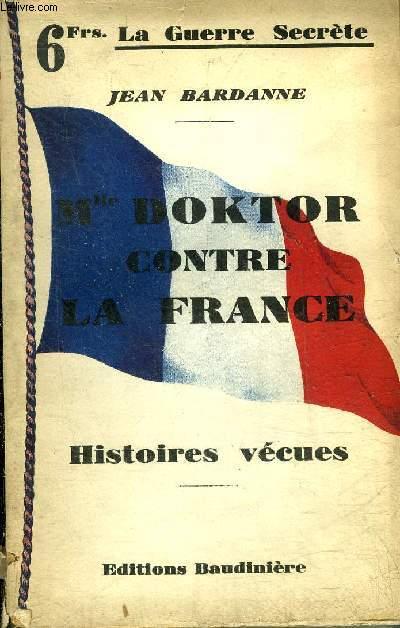 MLLE DOKTOR CONTRE LA FRANCE - HISTOIRES VECUES.