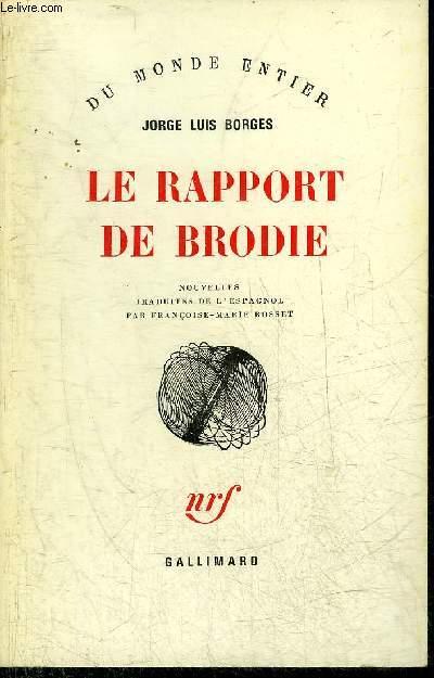 LE RAPPORT DE BRODIE - NOUVELLES - COLLECTION DU MONDE ENTIER.