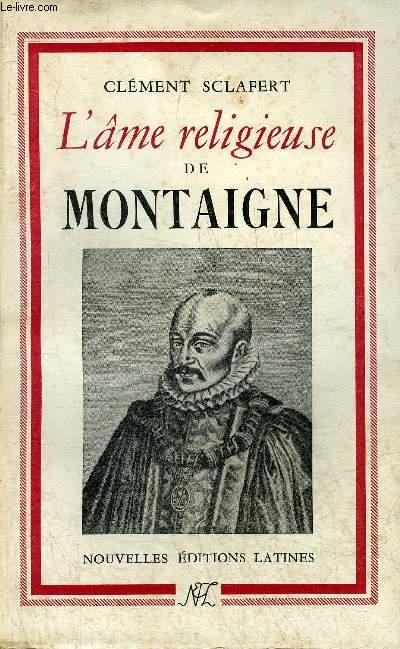 L'AME RELIGIEUSE DE MONTAIGNE.