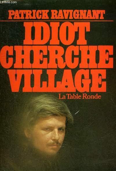 IDIOT CHERCHE VILLAGE LE LIVRE DU CHAOS + ENVOI DE L'AUTEUR.