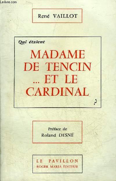 QUI ETAIENT MADAME DE TENCIN ... ET LE CARDINAL ?.