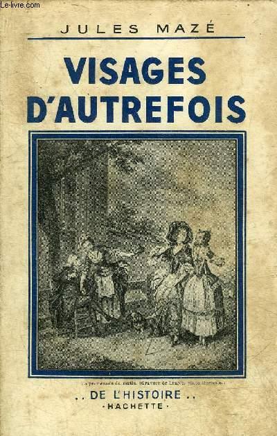 VISAGES D'AUTREFOIS - COLLECTION DE L'HISTOIRE.