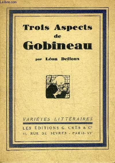 TROIS ASPECTS DE GOBINEAU - DOCUMENTS NOUVEAUX ET TEXTES INEDITS - COLLECTION VARIETES LITTERAIRES.