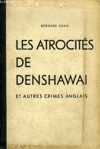 LES ATROCITES DE DENSHAWAI ET AUTRES CRIMES ANGLAIS.