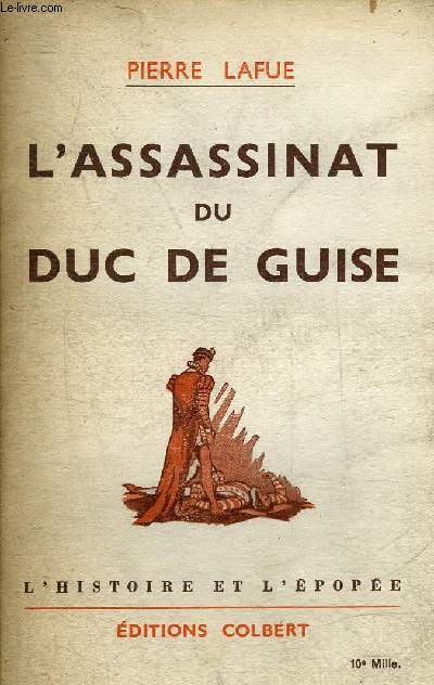 L'ASSASSINAT DU DUC DE GUISE.