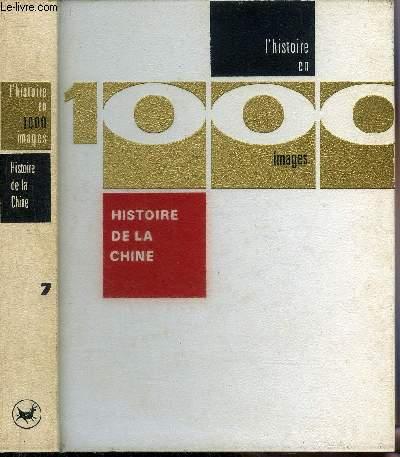 L'HISTOIRE EN 1000 IMAGES TOME 7 : HISTOIRE DE LA CHINE