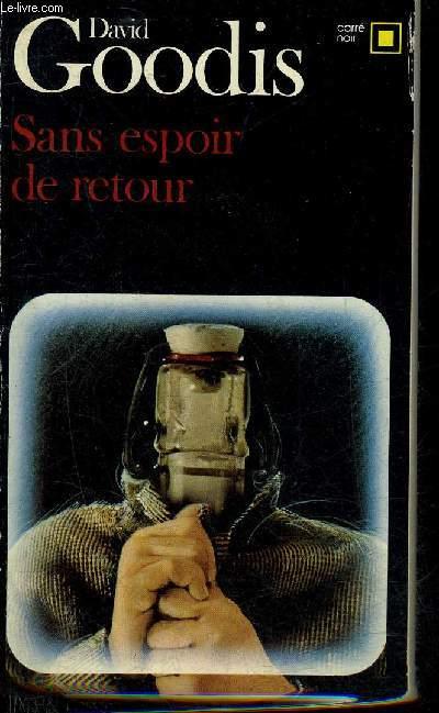 SANS ESPOIR DE RETOUR - COLLECTION CARRE NOIR N°335.