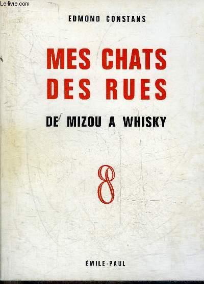 MES CHATS DES RUES DE MIZOU A WHISKY.