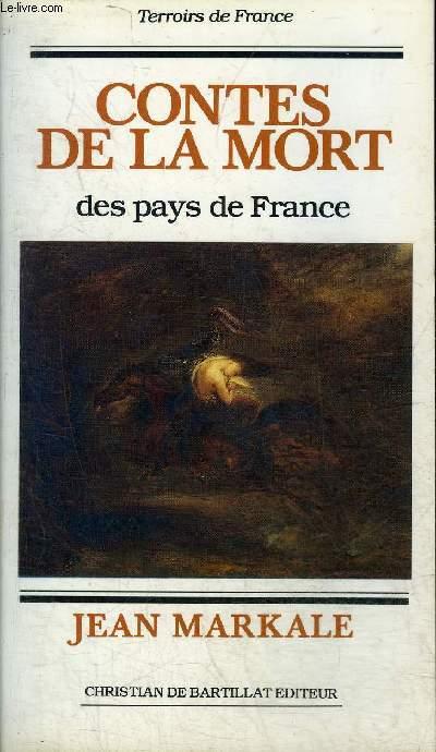 CONTES DE LA MORT DES PAYS DE FRANCE - COLLECTION TERROIRS DE FRANCE.