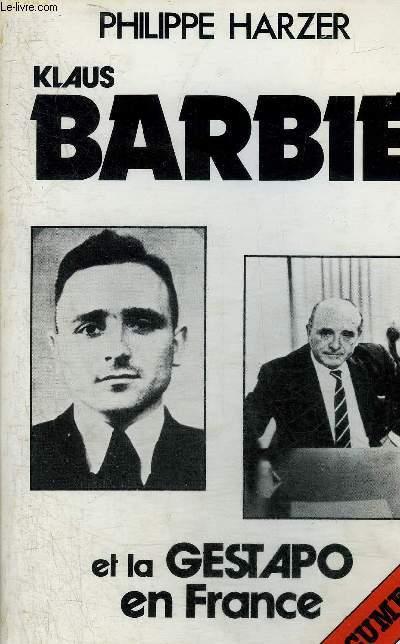 KLAUS BARBIE ET LA GESTAPO EN FRANCE.