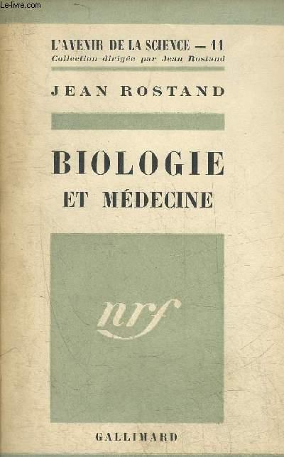 BIOLOGIE ET MEDECINE - COLLECTION L'AVENIR DE LA SCIENCE N°11.