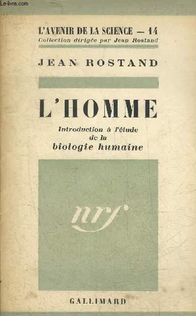 L'HOMME - INTRODUCTION A L'ETUDE DE LA BIOLOGIE HUMAINE - COLLECTION L'AVENIR DE LA SCIENCE N°14.