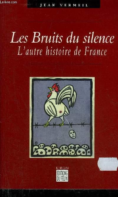 LES BRUITS DU SILENCE L'AUTRE HISTOIRE DE FRANCE.