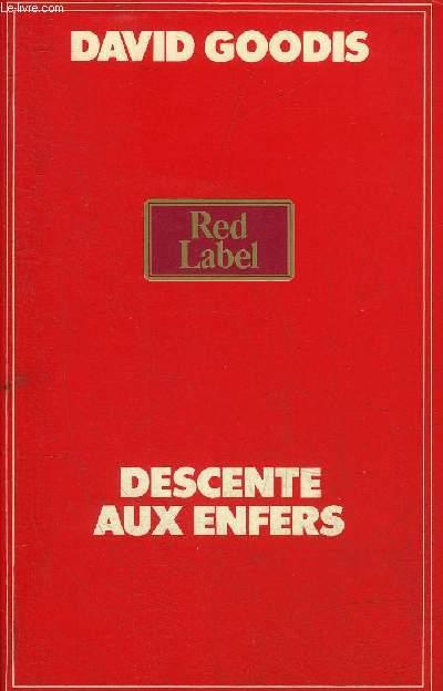 DESCENTE AUX ENFERS - COLLECTION RED LABEL.