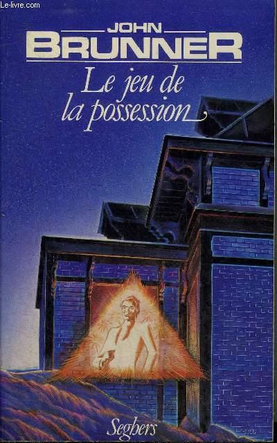 LE JEU DE LA POSSESSION - COLLECTION LES FENETRES DE LA NUIT.