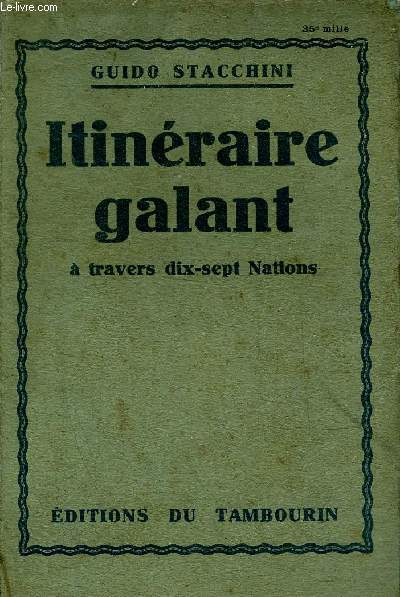 ITINERAIRE GALANT A TRAVERS DIX SEPT NATIONS.