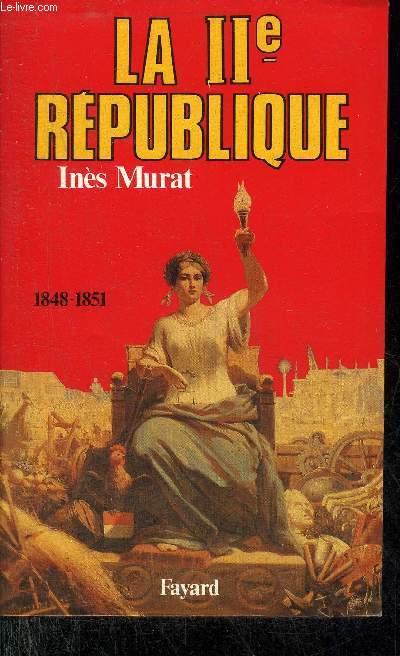 LA IIE REPUBLIQUE 1848-1851.
