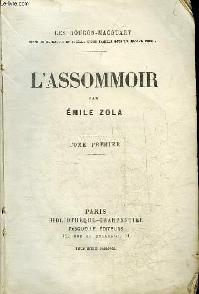 L'ASSOMMOIR - LES ROUGON MACQUART - TOME PREMIER .