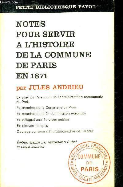 NOTES POUR SERVIR A L'HISTOIRE DE LA COMMUNE DE PARIS EN 1871 - COLLECTION PETITE BIBLIOTHEQUE PAYOT N°185.