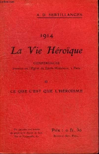 1914 LA VIE HEROIQUE - II : CE QUE C'EST QUE L'HEROISME.