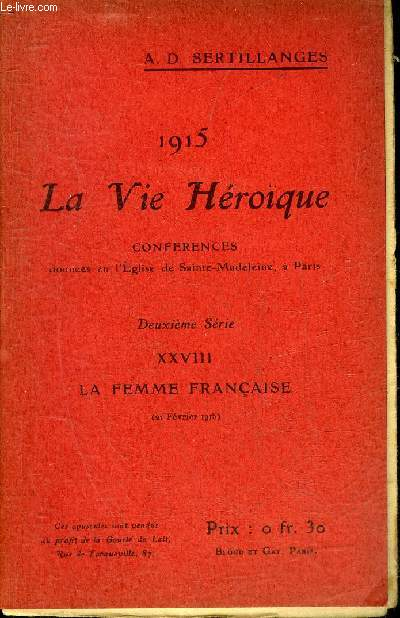 1915 LA VIE HEROIQUE - XXVIII : LA FEMME FRANCAISE 21 FEVRIER 1915.