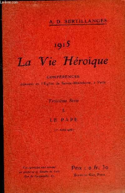 1915 LA VIE HEROIQUE - L : LE PAPE 1ER AOUT 1915.