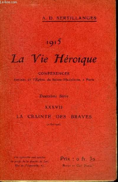 1915 LA VIE HEROIQUE - XXXVII : LA CRAINTE DES BRAVES 2 MAI 1915.