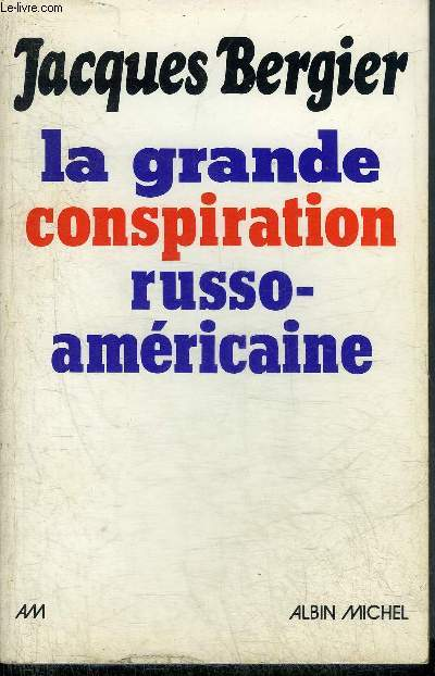 LA GRANDE CONSPIRATION RUSSO-AMERICAINE.