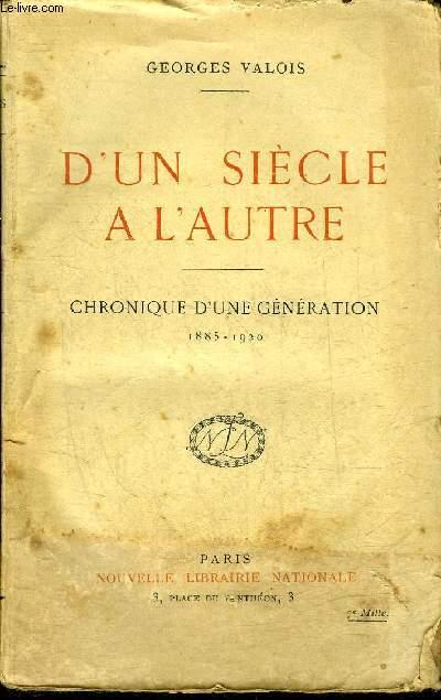 D'UN SIECLE A L'AUTRE - CHRONIQUE D'UNE GENERATION 1885-1920 - TROISIEME EDITION.