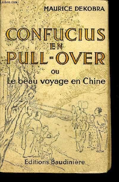 CONFUCIUS EN PULL-OVER OU LE BEAU VOYAGE EN CHINE.