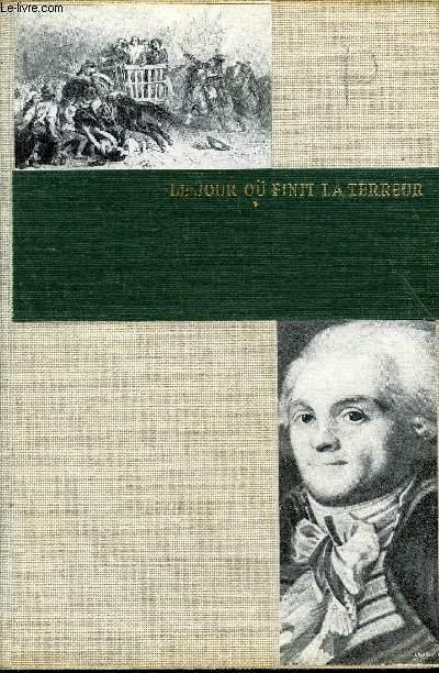LE JOUR OU FINIT LA TERREUR LE 9 THERMIDOR 27 JUILLET 1794.