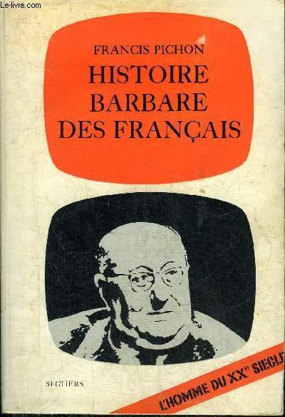 HISTOIRE BARBARE DES FRANCAIS.