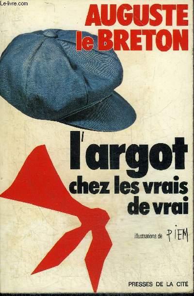 L'ARGOT CHEZ LES VRAIS DE VRAI.