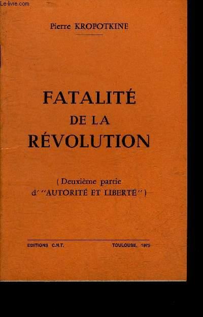 FATALITE DE LA REVOLUTION - DEUXIEME PARTIE D'AUTORITE ET LIBERTE.