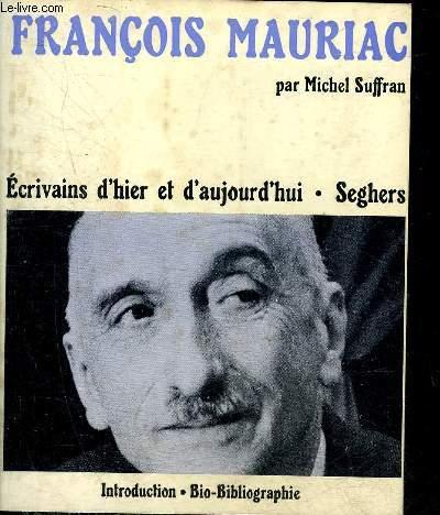 FRANCOIS MAURIAC - COLLECTION ECRIVAINS D'HIER ET D'AUJOURD'HUI N°45.