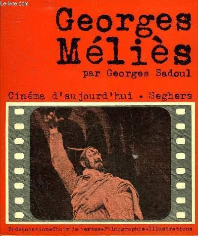 GEORGES MELIES - COLLECTION CINEMA D'AUJOURD'HUI N°1.