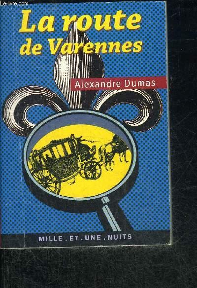 LA ROUTE DE VARENNES.